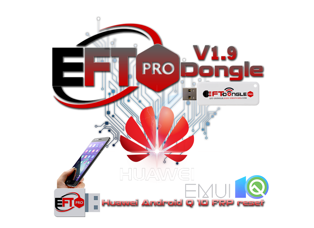 EFT Pro Dongle Update v1.9 is released Huawei (Android 10) Reset FRP