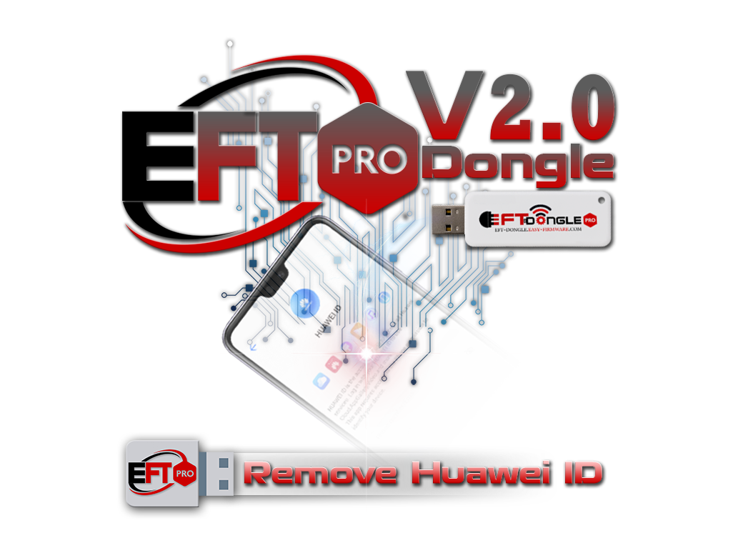 EFT PRO Dongle Update V2.0 Remove Huawei ID/FRP Android 10
