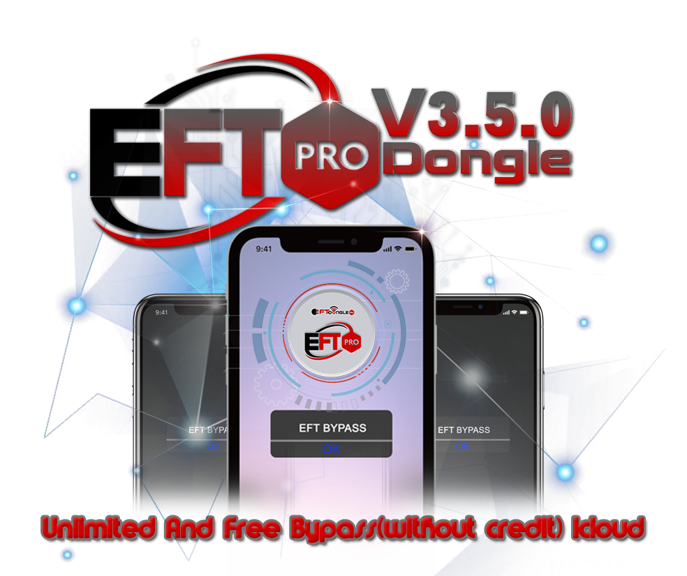 EFT Dongle Pro V3.5.0 Unlimited And Free Bypass(without credit) Icloud