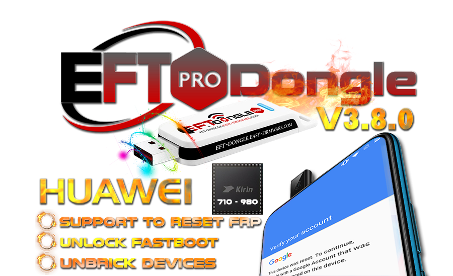 EFT Update V3.8.0 is released - Huawei FRP & factory fastboot for Kirin 710 & 980